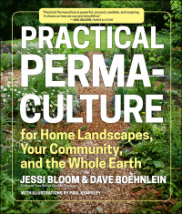 Practical Permaculture              by             Jessi Bloom; Dave Boehnlein