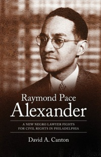 Raymond Pace Alexander              by             David A. Canton
