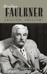Reading Faulkner              by             Joseph R. Urgo; Noel Polk