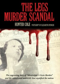 The Legs Murder Scandal              by             Hunter Cole