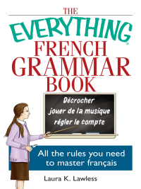the everything french grammar book 9781593375287 9781605503332 vitalsource. Black Bedroom Furniture Sets. Home Design Ideas