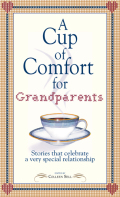 A Cup of Comfort for Grandparents 9781605503738