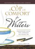 A Cup of Comfort for Writers 9781605503783