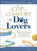 A Cup of Comfort for Dog Lovers 9781605503790