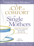 A Cup of Comfort for Single Mothers 9781605503813