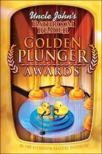 Uncle John's Bathroom Reader Golden Plunger Awards              by             Bathroom Readers' Institute