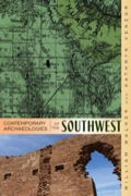Contemporary Archaeologies of the Southwest 9781607320906R180