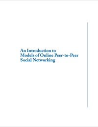 An Introduction to Models of Online Peer-to-Peer Social Networking              by             George Kesidis