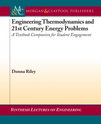 Engineering Thermodynamics and 21st Century Energy Problems              by             Donna Riley