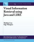 Visual Information Retrieval using Java and LIRE 9781608459193
