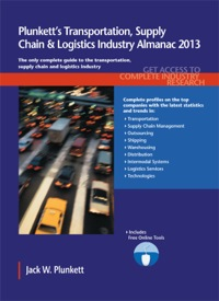 Plunkett's Transportation, Supply Chain & Logistics Industry Almanac 2013              by             Plunkett, Jack W.