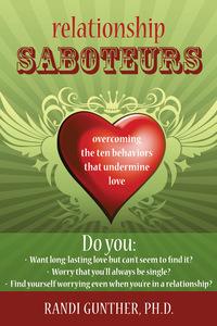 Relationship Saboteurs              by             Randi Gunther