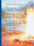 Claiming Your Place at the Fire: Living the Second Half of Your Life on Purpose 9781609943318