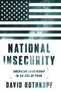 National Insecurity: American Leadership in an Age of Fear 9781610393416