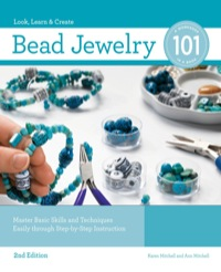 Bead Jewelry 101, 2nd Edition              by             Karen Mitchell; Ann Mitchell