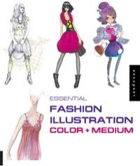 Essential Fashion Illustration: Color and Medium              by             Estel Vilaseca