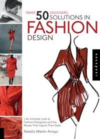 1 Brief, 50 Designers, 50 Solutions in Fashion Design              by             Natalio Martin Arroyo