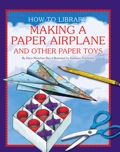Making a Paper Airplane and Other Paper Toys 9781610805605