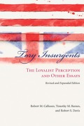 Tory Insurgents: The Loyalist Perception and Other Essays 9781611172287