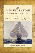 USS Constellation on the Dismal Coast: Willie Leonard's Journal, 1859-1861 9781611172904