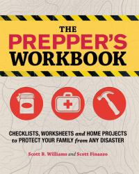 The Prepper's Workbook              by             Scott B. Williams