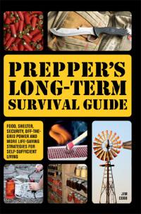 Prepper's Long-Term Survival Guide              by             Jim Cobb
