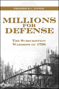 Millions for Defense: The Subscription Warships of 1798 9781612513485