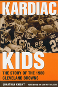Kardiac Kids: The Story of the 1980 Cleveland Browns 9781612773568