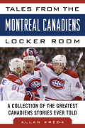 Tales from the Montreal Canadiens Locker Room 9781613213872