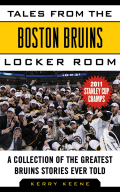 Tales from the Boston Bruins Locker Room 9781613215593