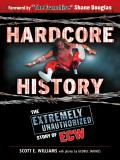 Hardcore History: The Extremely Unauthorized Story of ECW 9781613215821