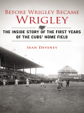 Before Wrigley Became Wrigley 9781613216750