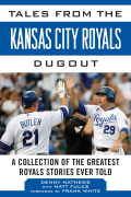 Tales from the Kansas City Royals Dugout 9781613217450