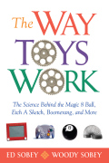 The Way Toys Work: The Science Behind the Magic 8 Ball, Etch A Sketch, Boomerang, and More 9781613743096