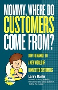 Mommy, Where Do Customers Come From? 9781614482116