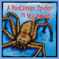 A Huntsman Spider In My House 9781614488439