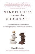 """""""This book is better than chocolate!""""—Tal Ben-Shahar, New York Times best-selling author of Happier and Choose the Life You Want Distractions are everywhere these days"""