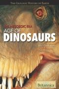The Mesozoic Era: Age of Dinosaurs 9781615301935