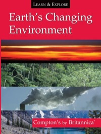 Earth's Changing Environment              by             Encyclopaedia Britannica, Inc.