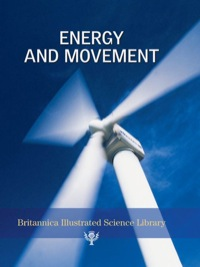 Energy and Movement              by             Inc Encyclopaedia Britannica, Inc