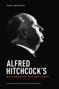 Alfred Hitchcock's Moviemaking Master Class 9781615931835
