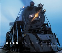 Alco Locomotives              by             Brian Solomon