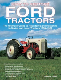 How to Restore Ford Tractors              by             Tharran E Gaines