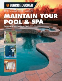 Black & Decker The Complete Guide: Maintain Your Pool & Spa              by             Rich Binsacca