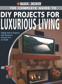 Black & Decker The Complete Guide to DIY Projects for Luxurious Living              by             Jerri Farris