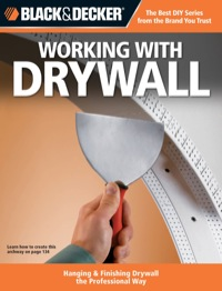 Black & Decker Working with Drywall              by             Editors of CPi