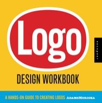 Logo Design Workbook              by             Sean Adams; Noreen Morioka