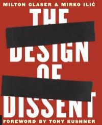 The Design of Dissent              by             Milton Glaser; Mirko Ilic