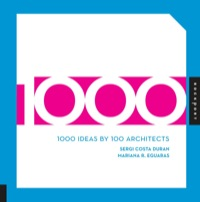1000 Ideas by 100 Architects              by             Sergi Costa Duran; Mariana R. Eguaras