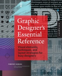 Graphic Designer's Essential Reference              by             Timothy Samara